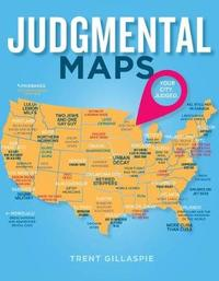 Judgmental Maps by Trent Gillaspie