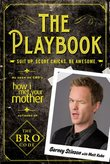 The Playbook: Suit Up. Score Chicks. Be Awesome. (US Ed.) by Barney Stinson