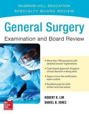 General Surgery Examination and Board Review by Robert Lim