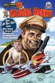 Tales from the Hanging Monkey-Volume 2 by Bill Craig
