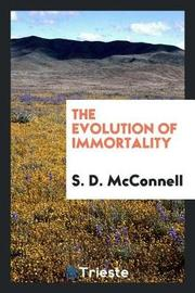 The Evolution of Immortality by S. D. McConnell image