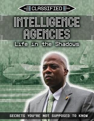 Intelligence Agencies: Life in the Shadows by Ellis Roxburgh image