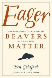 Eager by Ben Goldfarb