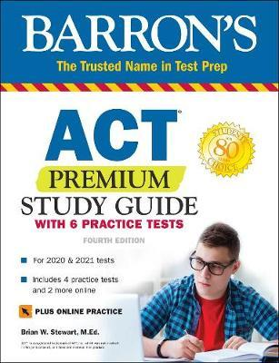 ACT Premium Study Guide with 6 Practice Tests by Brian Stewart