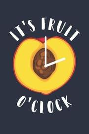 Food Journal 'It's Fruit o'Clock' - Vegetarian Gift for Peach Lovers - Fruit Diet Diary - Peach Notebook by Cn Foodie Notebooks