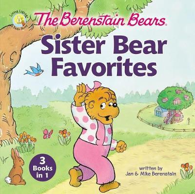The Berenstain Bears Sister Bear Favorites by Jan Berenstain