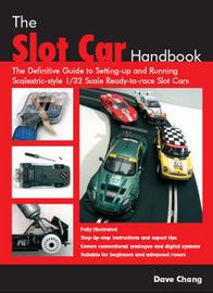 The Slot Car Handbook by Dave Chang