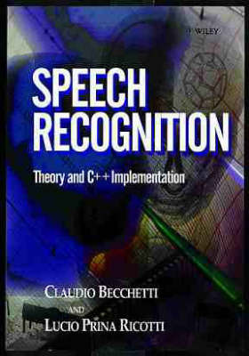 Speech Recognition: Theory and C++ Implementation by Claudio Becchetti image