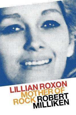 Lilian Roxon Mother of Rock by Robert Milliken image