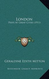 London: Peeps at Great Cities (1911) by Geraldine Edith Mitton