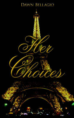 Her Choices by Dawn Bellagio