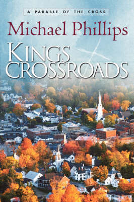 Kings Crossroads by Michael Phillips