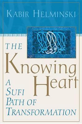 The Knowing Heart by Kabir Helminski image