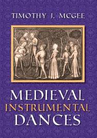 Medieval Instrumental Dances by Timothy J. McGee image