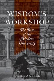 Wisdom's Workshop by James Axtell