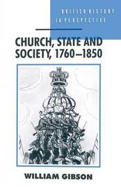 Church, State and Society, 1760-1850 by William Gibson