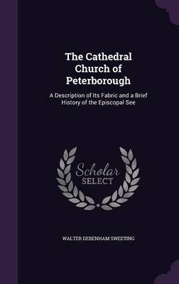 The Cathedral Church of Peterborough by Walter Debenham Sweeting image