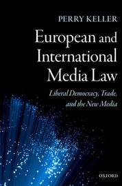 European and International Media Law by Perry Keller