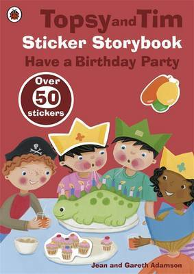 Topsy and Tim Sticker Storybook: Have a Birthday Party by Jean Adamson image