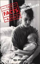 Facts About Teenage Pregnancies by Bill Gillham image