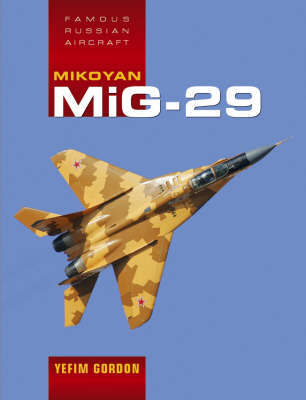 Mikoyan MiG - 29 by Yefim Gordon