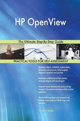 HP Openview the Ultimate Step-By-Step Guide by Gerardus Blokdyk