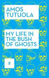 My Life in the Bush of Ghosts by Amos Tutuola image