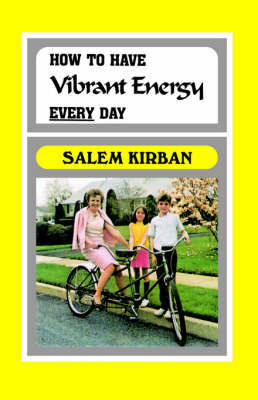 How to Have Vibrant Energy Every Day by Salem Kirban