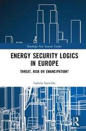 Energy Security Logics in Europe by Izabela Surwillo