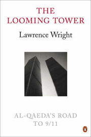 The Looming Tower: Al Qaeda's Road to 9/11 by Lawrence Wright image
