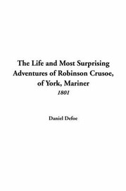 The Life and Most Surprising Adventures of Robinson Crusoe, of York, Mariner (1801) by Daniel Defoe image