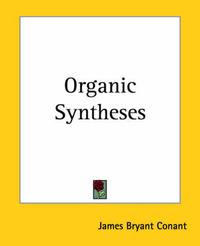 Organic Syntheses by James Bryant Conant