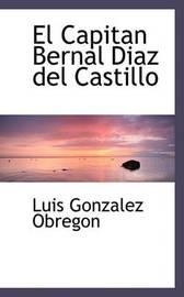 El Capitan Bernal DiAsaz Del Castillo by Luis Gonzalez Obregon image