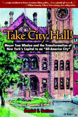 Take City Hall! by Daniel E. Button