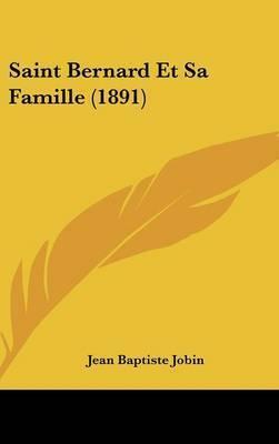Saint Bernard Et Sa Famille (1891) by Jean-Baptiste Jobin
