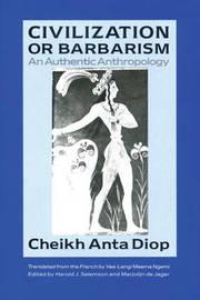 Civilization or Barbarism by Cheikh Anta Diop