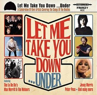 Let Me Take You Down... Under by Various Artists