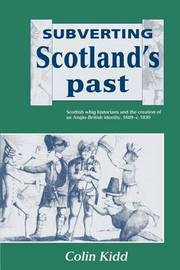 Subverting Scotland's Past by Colin Kidd image