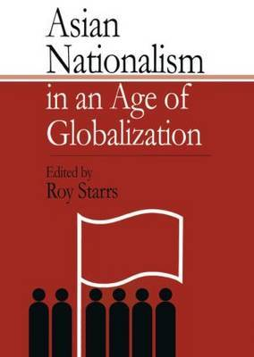 Asian Nationalism in an Age of Globalization by Roy Starrs