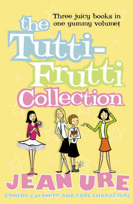 The Tutti-frutti Collection: No. 1 by Jean Ure image
