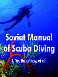 Soviet Manual of Scuba Diving by S. Ye. Bulenkov