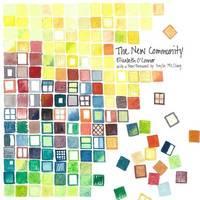 The New Community by Elizabeth O'Connor