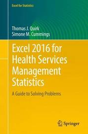 Excel 2016 for Health Services Management Statistics by Thomas J. Quirk
