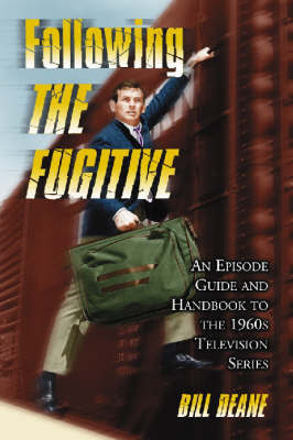 "Following the """"Fugitive by Bill Deane"