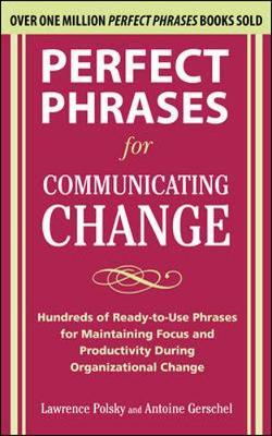 Perfect Phrases for Communicating Change by Lawrence Polsky