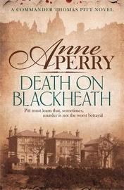 Death On Blackheath (Thomas Pitt Mystery, Book 29) by Anne Perry