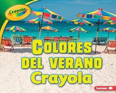 Colores del Verano Crayola (R) (Crayola (R) Summer Colors) by Mari C Schuh