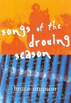 Songs of the Droving Season by Bruce Simpson