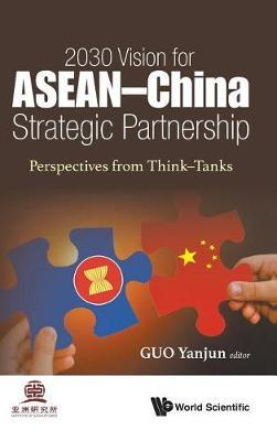 2030 Vision For Asean - China Strategic Partnership: Perspectives From Think-tanks