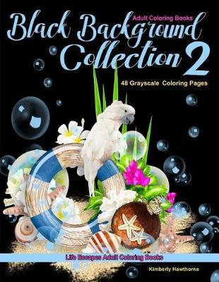 Adult Coloring Books Black Backgrounds Collection 2 Kimberly